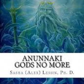 NIBIRU'S HERE.  SO WHAT?  IF NO ANUNNAKI'S GOD, WHAT'S GOD: Anunnaki Panel Discussion