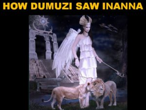 How Dumuzi saw Inanna